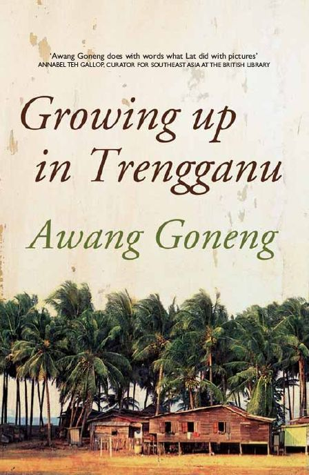 Awang Goneng - Growing up in Trengganu